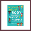 Let's Talk About Body Boundaries, Consent and Respect Children's Book at The Children's Bookstore