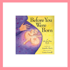 Before You Were Born: A Lift-the-flap Children's Book