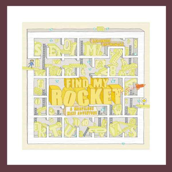 Find My Rocket: A Marvellous Maze Adventure children's book at The Children's Bookstore