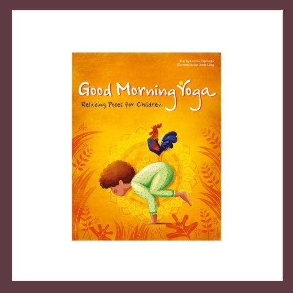 Good Morning Yoga children's book at The Children's Bookstore