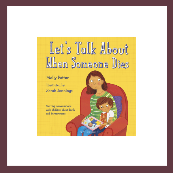 Let's Talk About When Someone Dies Children's Book at The Children's Bookstore