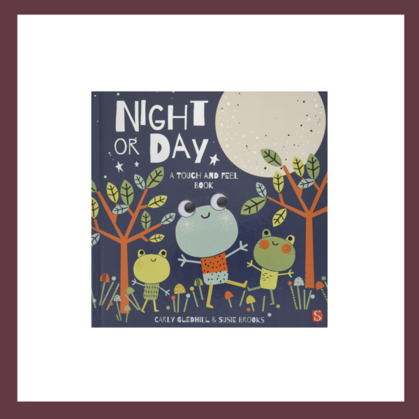 Night or Day: A Touch and Feel Children's Book at The Children's Bookstore