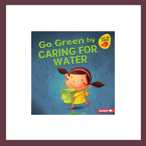 Go Green by Caring for Water