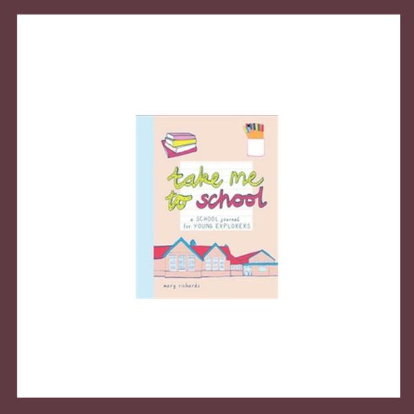 Take Me to School Journal