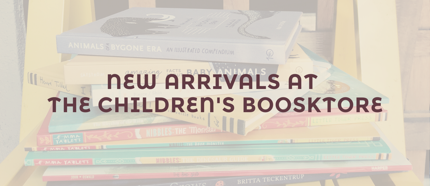 New arrivals at The Children's Bookstore