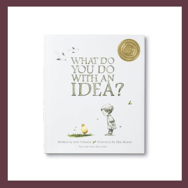 What Do You Do With An Idea Children's Book