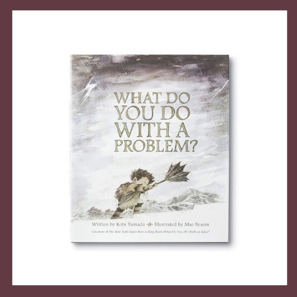 What Do You Do With A Problem? Children's Book