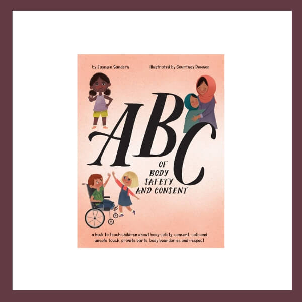 ABC of Body Safety and Consent- An Educational Children's Book