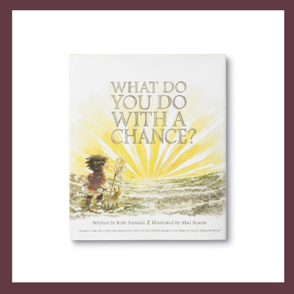 What Do You Do With A Chance? Children's Picture Book