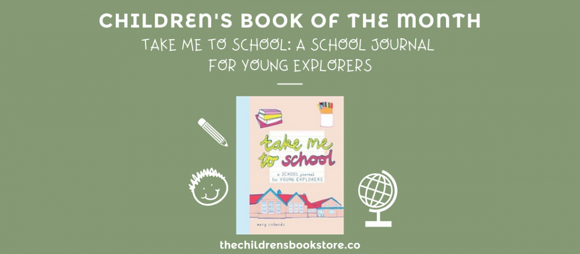 Children's Book of the Month- Take Me to School: A School Journal for Young Explorers by Mary Richards